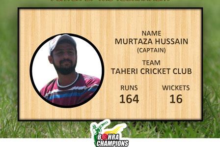Player of the Tournament BCL-III 2016 Captain of Taheri Cricket Club Mr. Murtaza Hussain.